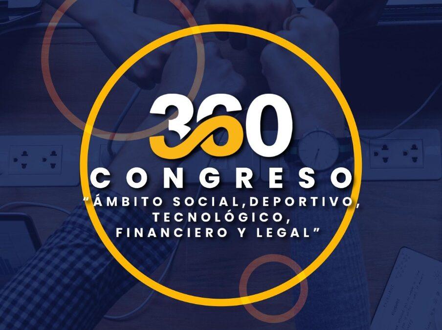 Congreso 360 «Ámbito social, deportivo, tecnológico, financiero y legal.»
